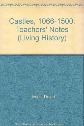 9780003272369: Castles, 1066-1500: Teachers' Notes (Living History)