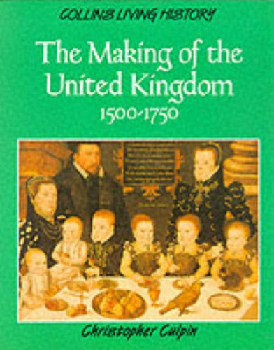 9780003272437: The Making of the United Kingdom, 1500-1700 (Living History)
