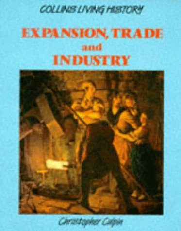 9780003272536: Living History – Expansion, Trade and Industry (Collins Living History)