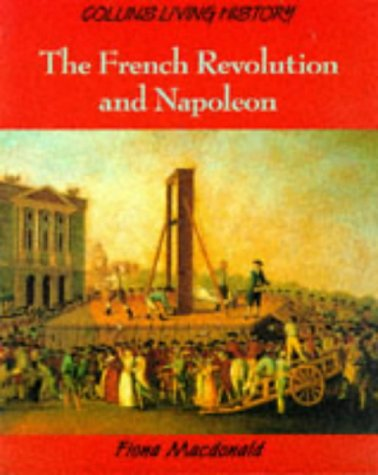 9780003272604: The French Revolution and Napoleon (Collins Living History)