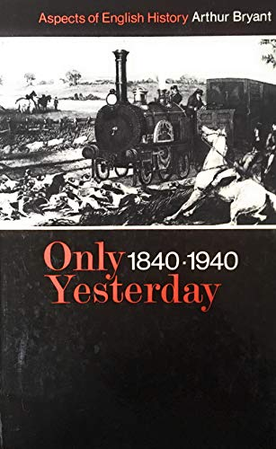 Only Yesterday, 1840-1940 (9780003273014) by Arthur Bryant