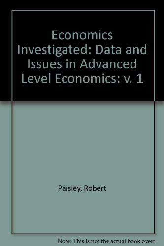 9780003273922: Economics Investigated: Data and Issues in Advanced Level Economics: v. 1