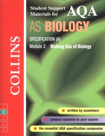 9780003277074: AQA (A) Biology AS2: Making Use of Biology (Collins Student Support Materials)