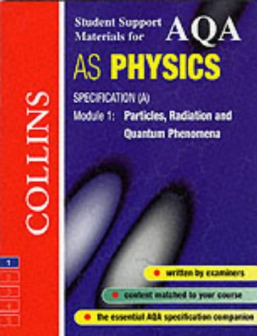 9780003277159: AQA AS Physics: Specification (A) Module 1:  Particles, Radiation and Quantum Phenomena (Collins Student Support Materials)