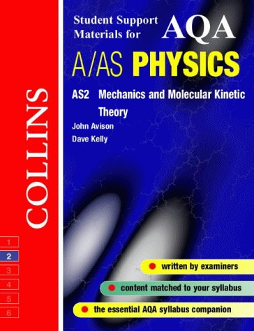 9780003277166: AQA (A) Physics AS2: Mechanics and Molecular Kinetic Theory (Collins Student Support Materials)