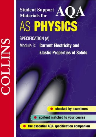 9780003277173: AQA (A) Physics: Current Electricity and Elastic Properties of Solids (Collins Student Support Materials)