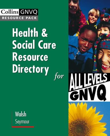 9780003290974: Health and Social Care GNVQ – Health and Social Care Resource Directory: for all levels GNVQ (Collins GNVQ resource pack)