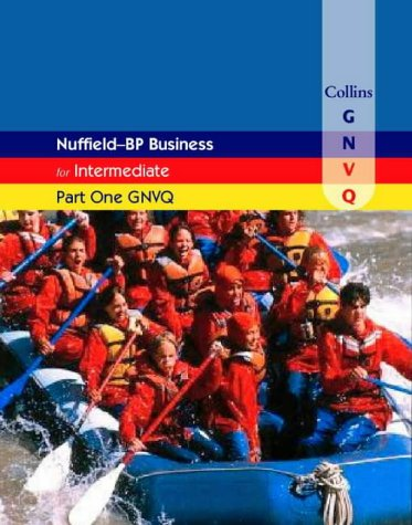 9780003290981: Nuffield Business for Part One GNVQ: Intermediate (Collins Business GNVQ)