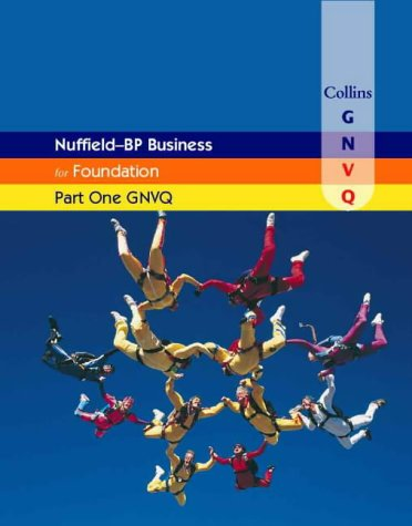 9780003290998: Nuffield Business for Part One GNVQ: Foundation (Collins Business GNVQ)