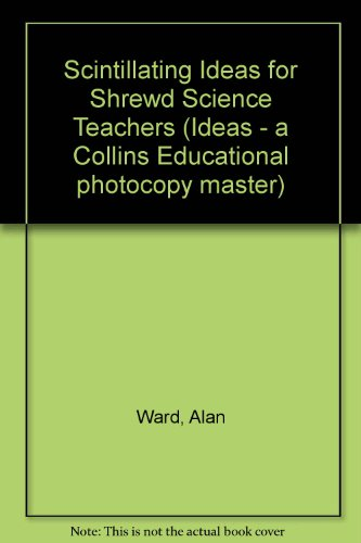 9780003294743: Scintillating Ideas for Shrewd Science Teachers (Ideas - a Collins Educational photocopy master)
