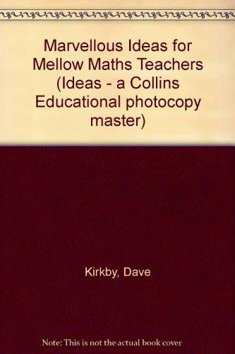 9780003294873: Marvellous Ideas for Mellow Maths Teachers (Ideas - a Collins Educational photocopy master)