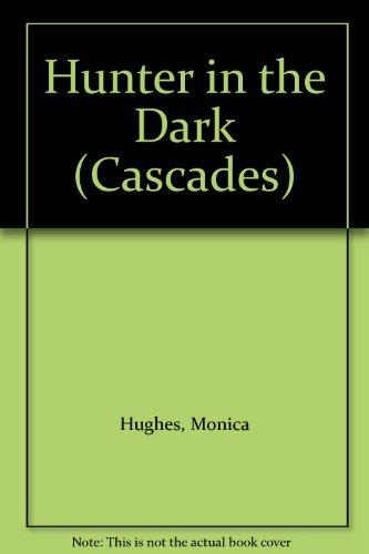 Hunter in the Dark (Cascades): Monica Hughes