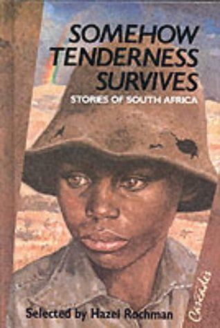 9780003300765: Somehow Tenderness Survives: Stories of Southern Africa (Cascades)