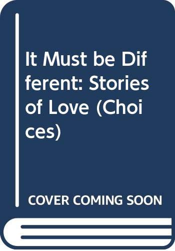 9780003302028: It Must be Different: Stories of Love (Choices)