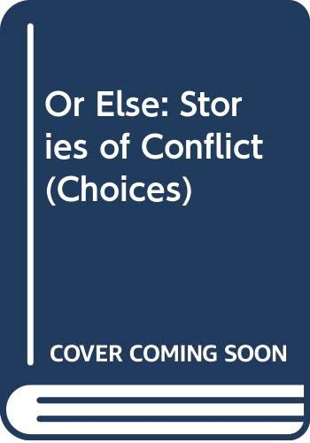 9780003302066: Or Else: Stories of Conflict (Choices)