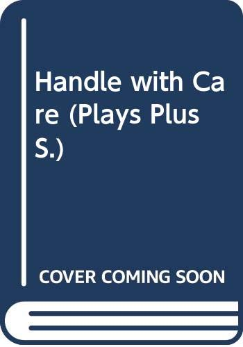 9780003302387: Handle with Care (Plays Plus)