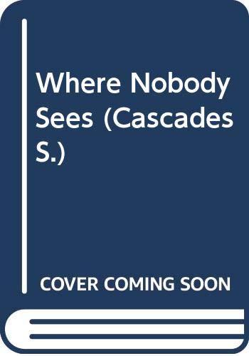 9780003302394: Where Nobody Sees (Cascades)