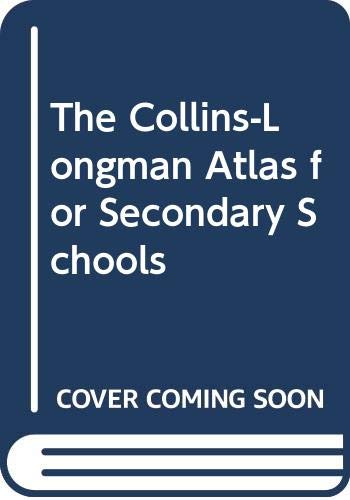 9780003603125: The Collins-Longman Atlas for Secondary Schools