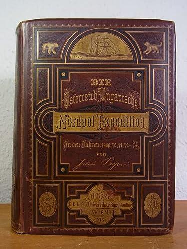 9780003656794: Die österreichisch-ungarische Nordpol-Expedition in den Jahren 1872-1874, nebst einer Skizze der zweiten deutschen Nordpol-Expedition 1869-1870 und der Polar-Expedition von 1871.