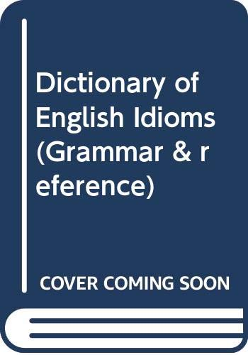 9780003700176: Dictionary of English Idioms (Grammar & reference)