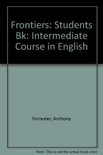Frontiers: Students Bk: Intermediate Course in English: Forrester, Anthony