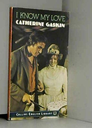 I Know My Love (English Library) (0003700925) by Catherine Gaskin