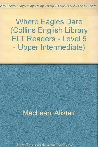 9780003700961: Where Eagles Dare (Collins English Library ELT Readers - Level 5 - Upper Intermediate)