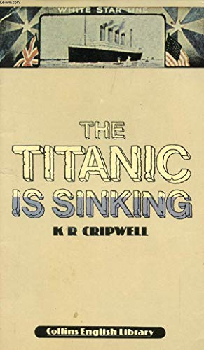 The Titanic is Sinking (English Library): K.R. Cripwell