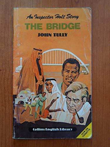 The bridge (an inspector holt story): Maureen Gray; Gordon