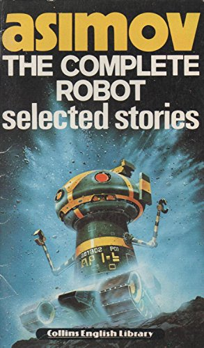 9780003701692: The Complete Robot: Selected Stories