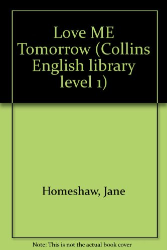 9780003702804: Love ME Tomorrow (Collins English library level 1)