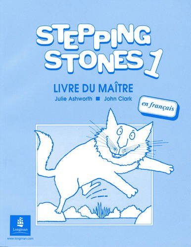 Stepping Stones 1 Teachers Book French Level: Ashworth, Julie, Clark,