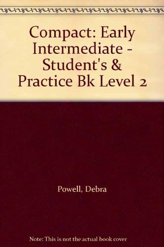 Compact: Early Intermediate - Students and Practice: Powell, Debra and