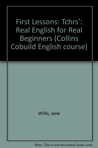 9780003705225: First Lessons: Tchrs': Real English for Real Beginners (Collins Cobuild English course)