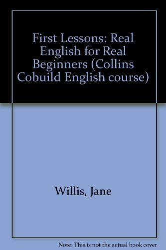 First Lessons: Real English for Real Beginners: Willis, Jane