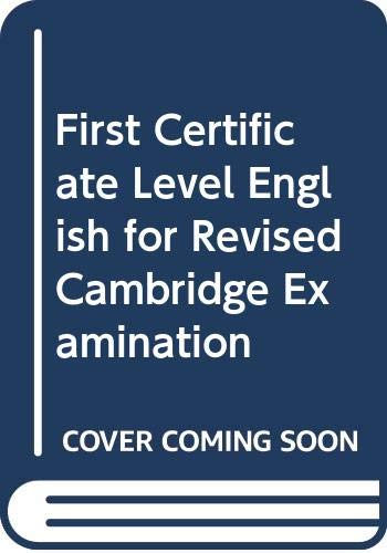 9780003706307: First Certificate Level English for Revised Cambridge Examination