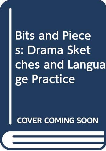 9780003706611: Bits and Pieces: Drama Sketches and Language Practice