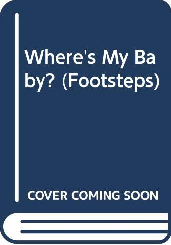 9780003707878: Where's My Baby? (Footsteps)