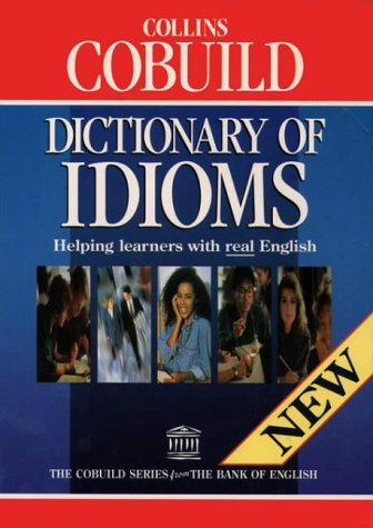 9780003709469: Collins Cobuild Dictionary of Idioms: Helping learners with real English