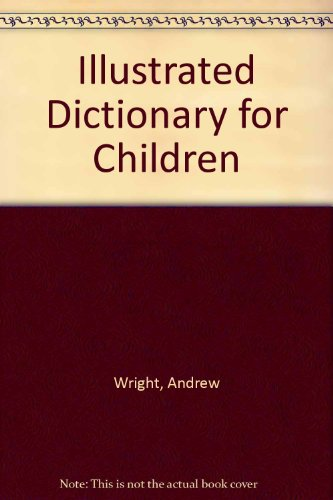 Illustrated Dictionary for Children: Wright, Andrew