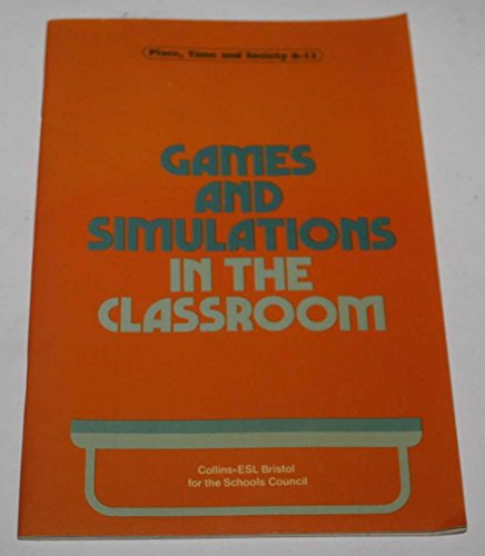9780003800050: Games and simulations in the classroom (Place, time and society, 8-13)