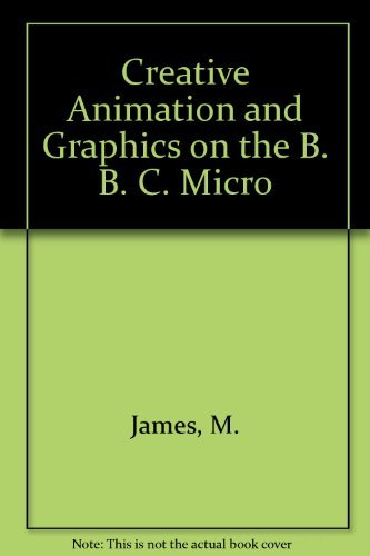 9780003830071: Creative Animation and Graphics on the B. B. C. Micro