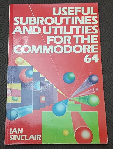 9780003830125: Useful Subroutines and Utilities for the Commodore 64