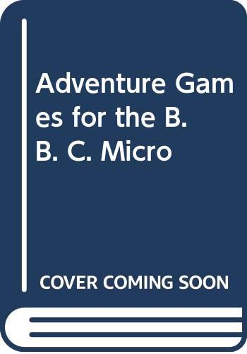 9780003830804: Adventure Games for the B. B. C. Micro