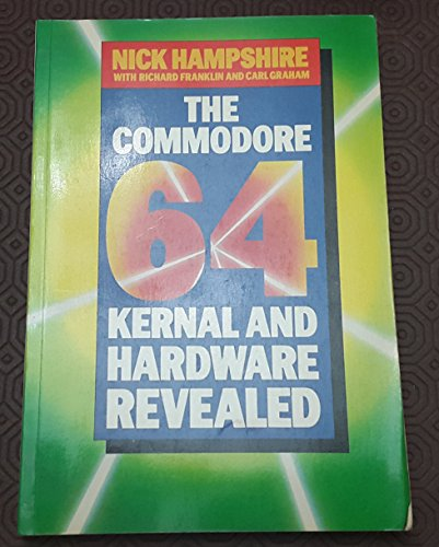 9780003830903: Commodore 64 Kernal and Hardware Revealed, The