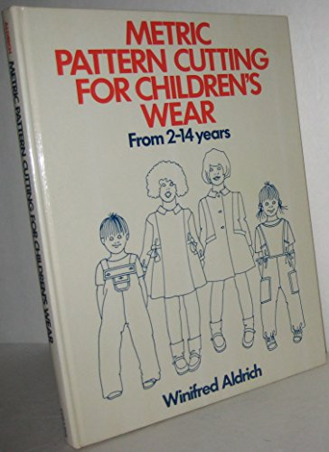 Metric Pattern Cutting for Children's Wear from 2-14 Years (9780003831153) by Aldrich, Winifred