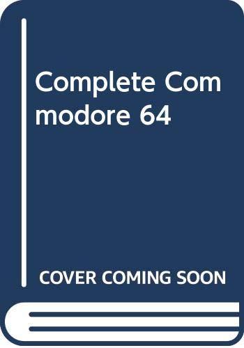 9780003831443: Complete Commodore 64