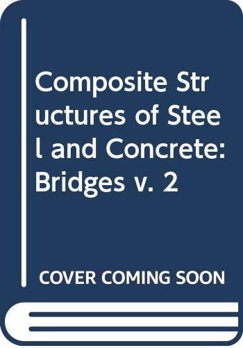 9780003831535: Composite Structures of Steel and Concrete: Bridges v. 2
