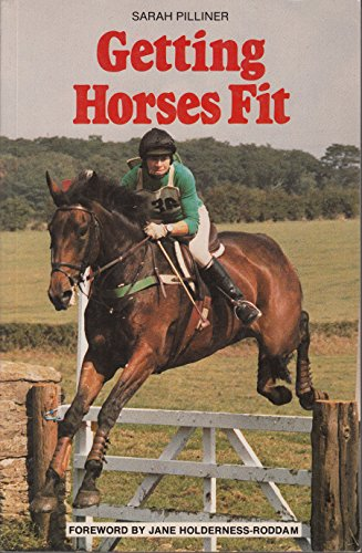 Getting Horses Fit: Theory and Practice (0003831973) by Pilliner, Sarah
