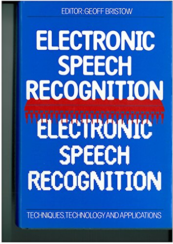 9780003832389: Electronic Speech Recognition: Techniques, Technology and Applications
